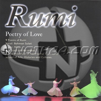Bahman Solati - Rumi Poetry of Love