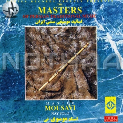 Mohammad Mousavi - The Masters of Persian Traditional Music, Nay